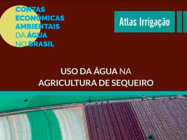 ANA e IBGE lançam levantamento sobre uso da água na agricultura de sequeiro no Brasil