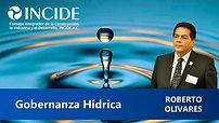 Gobernanza Hídrica - Roberto Olivares