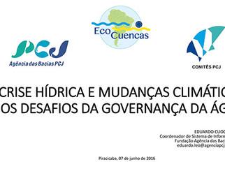 """PCJ - """"CRISE HÍDRICA E MUDANÇAS CLIMÁTICAS: OS DESAFIOS DA GOVERNANÇA DA ÁGUA - EDUARDO CUOCO L"""
