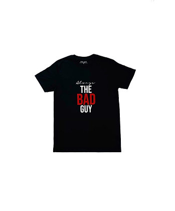 Always The Bad Guy - T-Shirt
