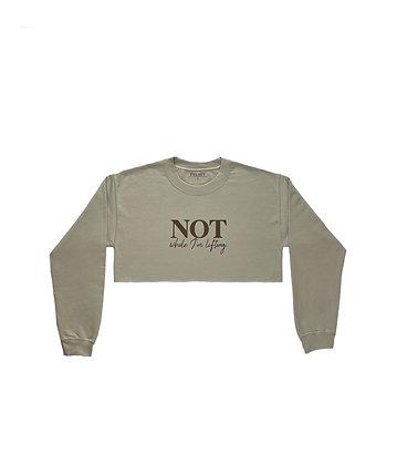 Not While I'm Lifting - Cropped Sweatshirt