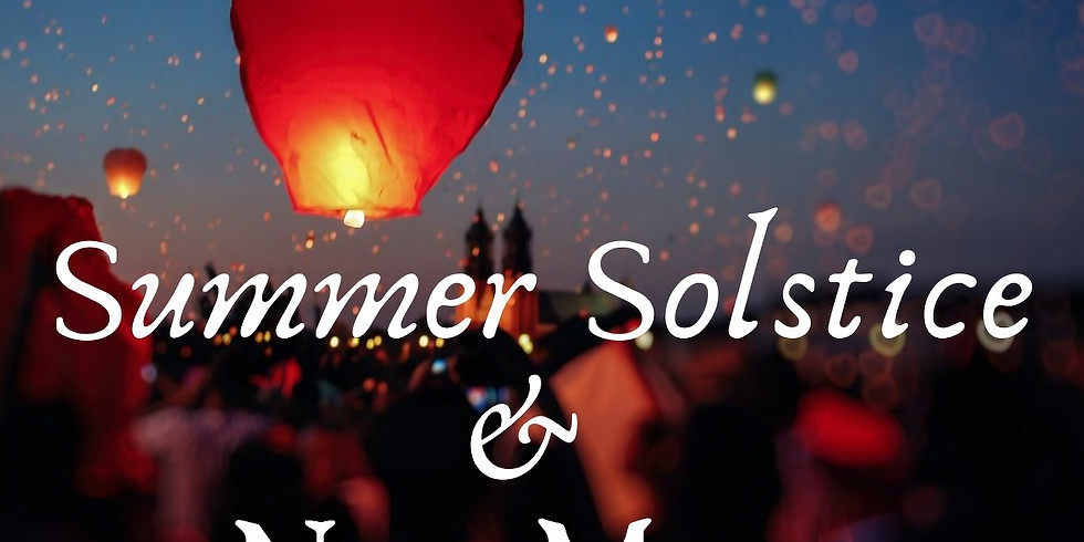 Summer Solstice and New Moon Celebration - Digital Edition!