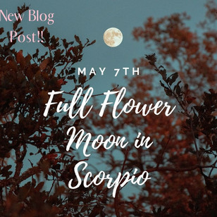 Super Flower Moon in Scorpio - Tonight!
