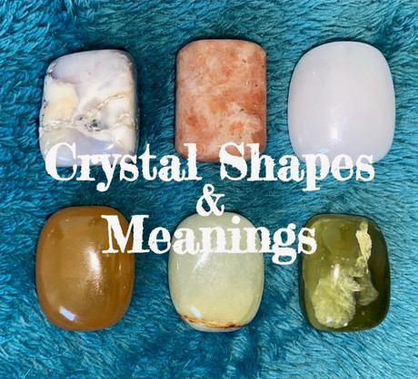 Crystal Shapes & Meanings