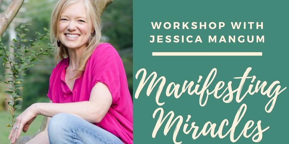 Manifesting Miracles with Jessica Mangum
