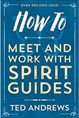 How to Meet & Work with Spirit Guides