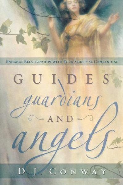Guides, Guardians & Angels