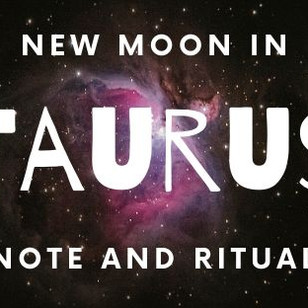 New Moon in Taurus Note and Ritual Ideas