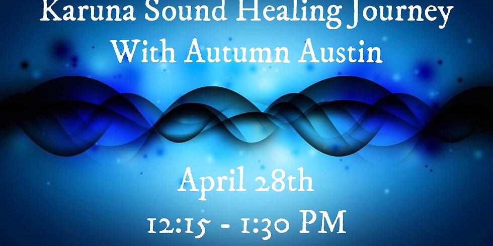 Karuna Sound Healing Journey w/ Autumn Austin