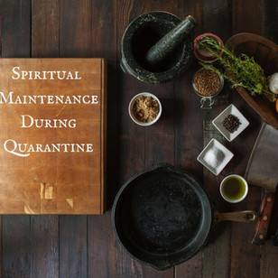 Spiritual Maintenance During Quarantine