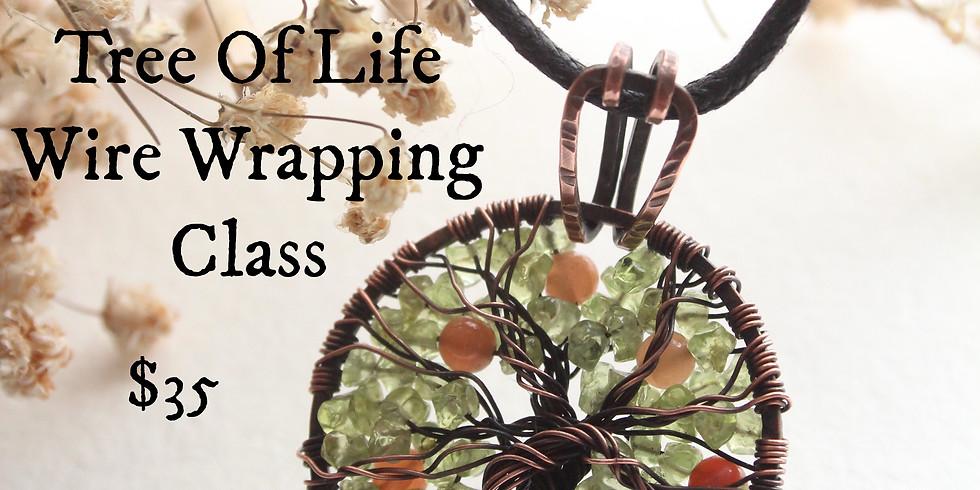 Tree of Life Wire Wrapping Class w/ Cori of Lapidify
