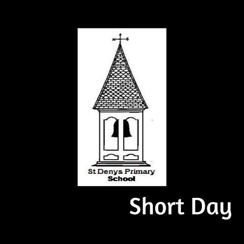 Friday 19th February - Short Day St Denys Primary School