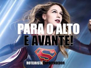 Para o Alto e Avante! - Escrevendo Supergirl