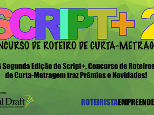 A Segunda Edição do Script+, Concurso de Roteiros de Curta-Metragem traz Prêmios e Novidades!