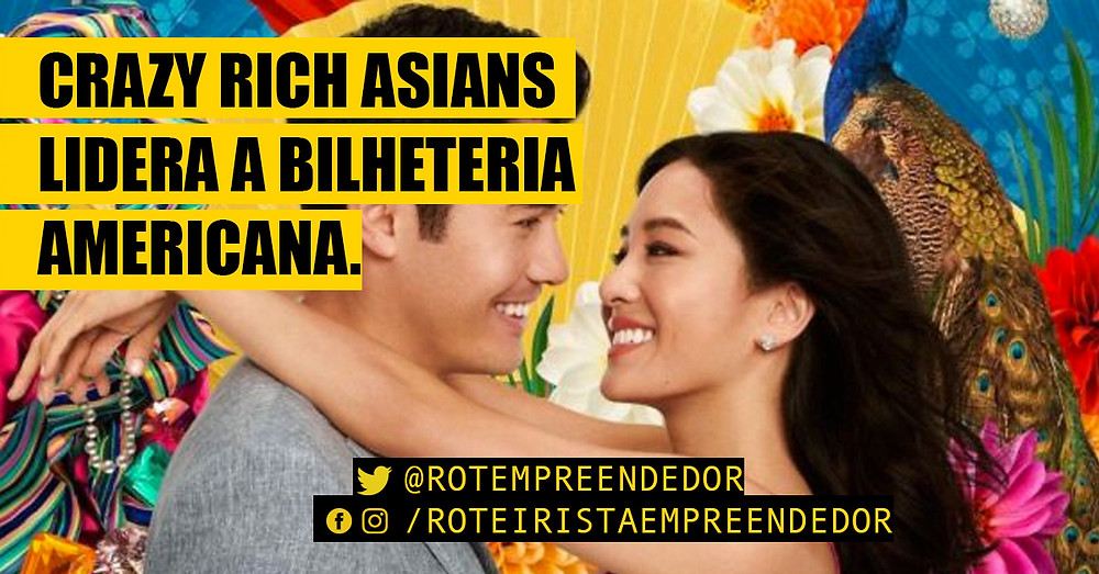 Crazy Rich Asians lidera a bilheteria americana