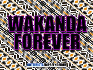 Wakanda Forever - Pantera Negra