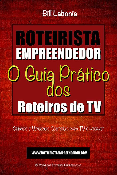 Livro Digital Roteirista Empreendedor - O Guia Prático dos Roteiros de TV