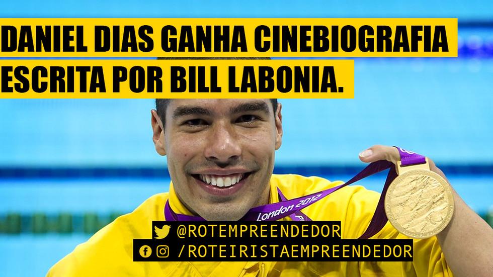 Bill Labonia Assina o Roteiro da Cinebiografia do Medalhista Olímpico Daniel Dias.