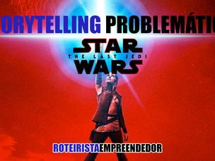 Storytelling Problemático - The Last Jedi