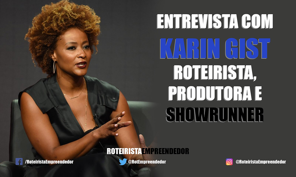 karin Gist, Roteirista, Produtora e Showrunner