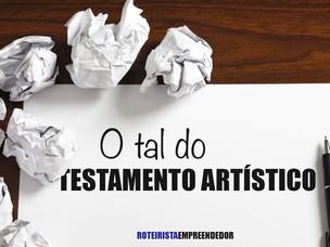 "O tal do ""Testamento Artístico"""