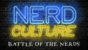 Nerd Culture Battle of the Nerds