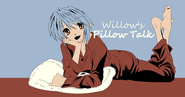 Willows Pillow Talk.png