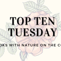Top Ten Tuesday: Books with nature on the cover