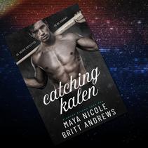 Release Blitz: Catching Kalen by Maya Nicole & Britt Andrews