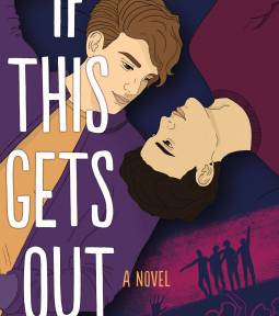 ARC Review: If This Gets Out by Sophie Gonzales, Cale Dietrich