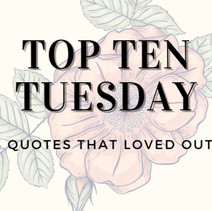 Top Ten Tuesday: Ten Book Quotes That Loved Out Loud
