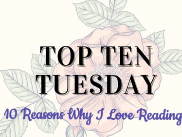 Top Ten Tuesday: 10 Reasons Why I Love Reading