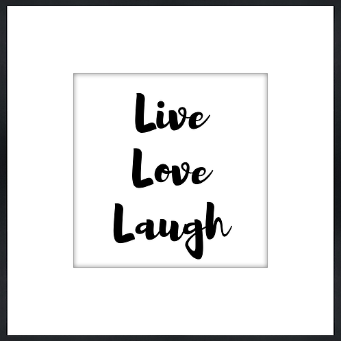 "Live Love Laugh - 9"" x 9"""