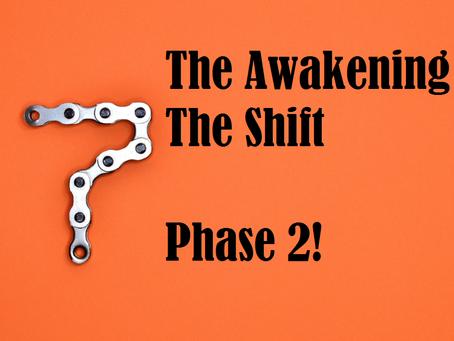 The Awakening Shift - Phase 2