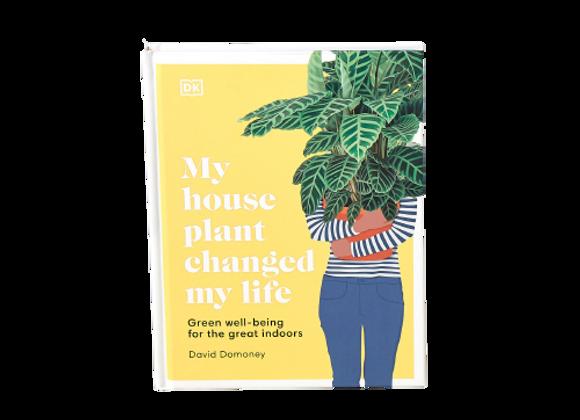 'My Houseplant Changed My Life'