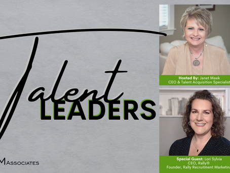 Talent Leaders Episode 2: Lori Sylvia, CEO of Rally® and Founder, Rally Recruitment Marketing