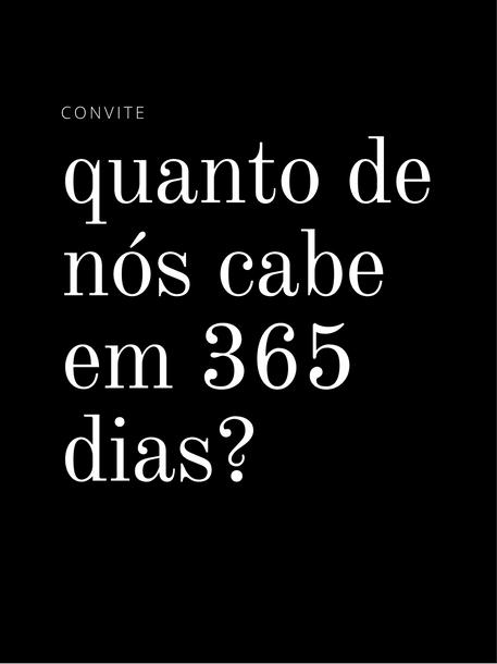 QUANTO DE NÓS CABE EM 365 DIAS?