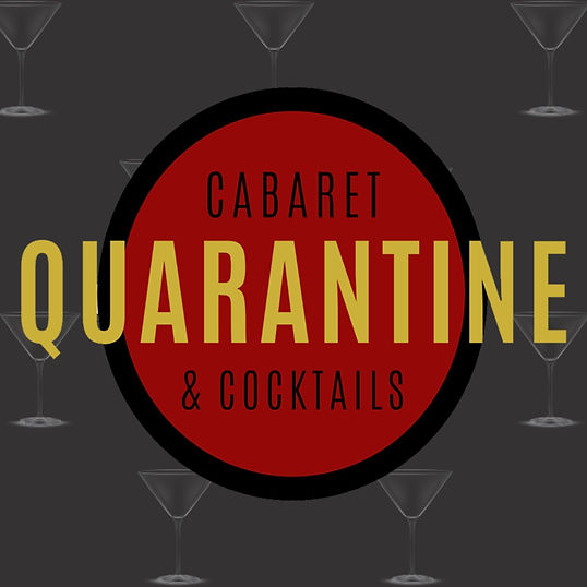 Quarantine, Cabaret, and Cocktails