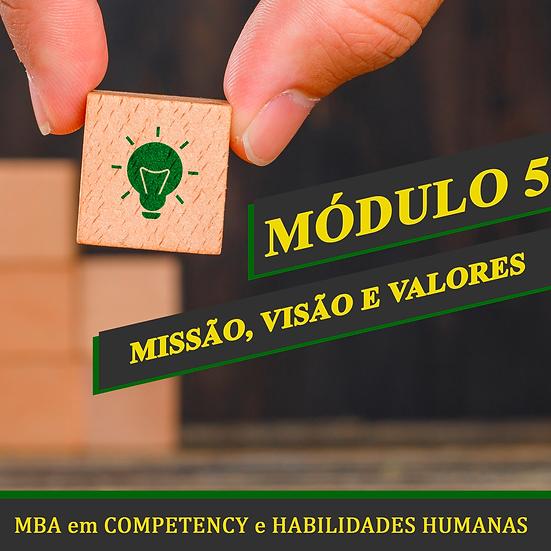 Módulo 5 - Missão, Visão e Valores - MBA em COMPETENCY e HABILIDADES HUMANAS