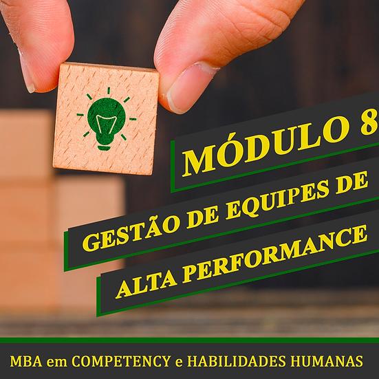 Módulo 8 - Gestão de Equipes de Alta Performance - MBA em COMPETENCY e H.H.