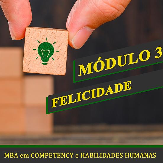 Módulo 3 - Felicidade - MBA em COMPETENCY e HABILIDADES HUMANAS