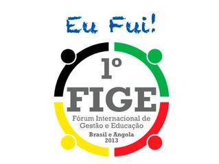 1º FIGE – Fórum Internacional de Gestão e Educação