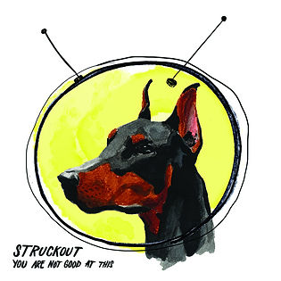 Struckout's 2015 EP, 'You Are Not Good At This'