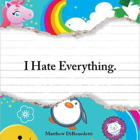 I Hate Everthing