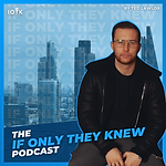 The If Only They Knew Podcast