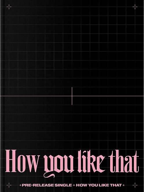 BLACKPINK - How You Like That - Single (Special Edition)