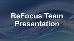 ReFocus Team Presentation