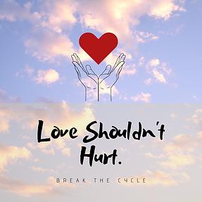 Love Shouldn't Hurt. (1).png