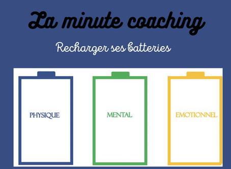 La minute coaching : Recharger ses batteries