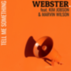 Webster - 'Tell Me Something' feat. Kim